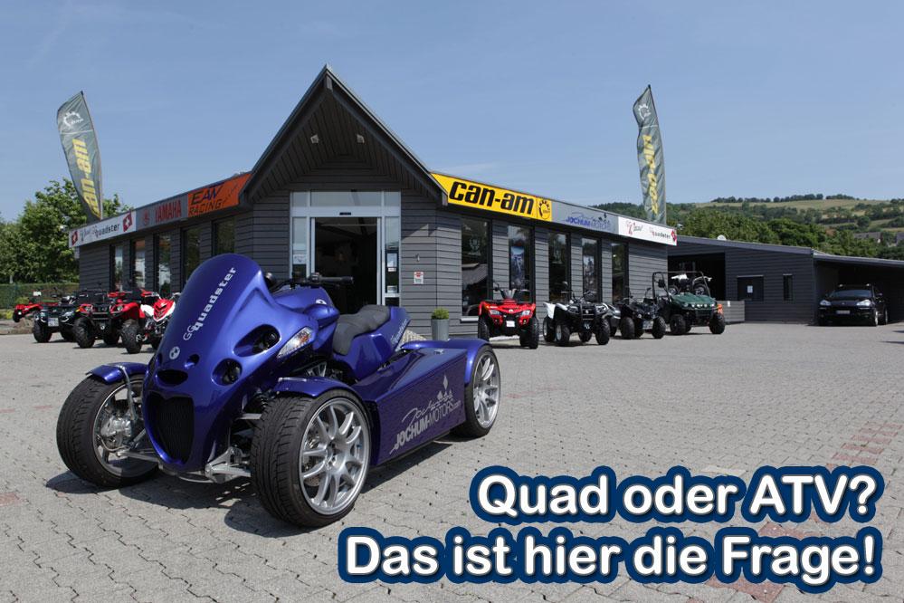 ATV oder Quad? Das ist hier die Frage!